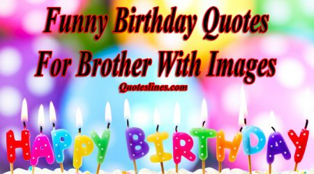 Funny Birthday Quotes For Brothers & Sarcastic Sayings With Images
