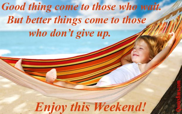 Happy Weekend Quotes And Images: Happy Weekend Quotes And Wishes Picture