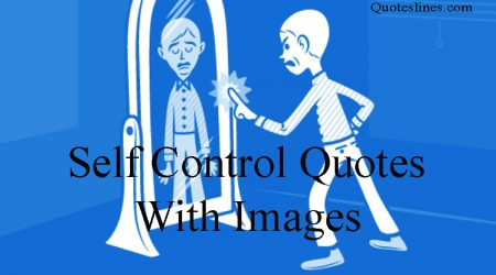 Self Control Quotes & Famous Sayings On Control Yourself With Images