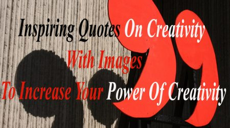 Inspiring Quotes On Creativity, Art, Imagination & Innovation