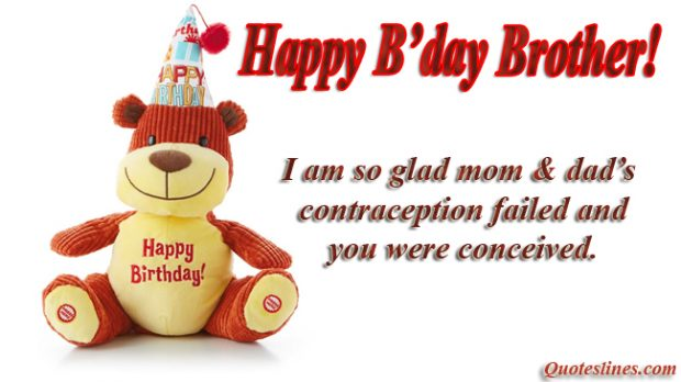 Funny Birthday Sayings To Brother : Funny birthday quotes for brothers with images