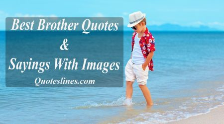 Best Brother Quotes and Inspiring Sayings With Images