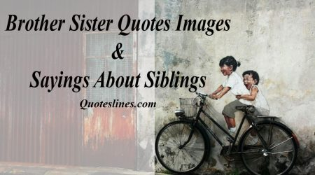 Brother and Sister Quotes - Sayings About Siblings With Images