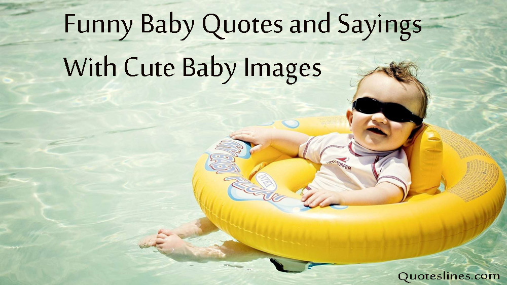 Funny Baby Quotes & Cute Baby Images With Funny Sayings