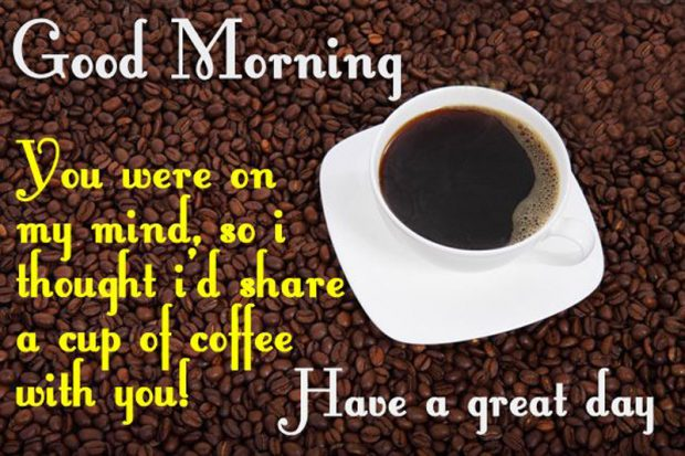 Good Morning My Love Coffee : Good morning coffee quotes wishes with cup images