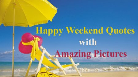 Happy Weekend Quotes With Have A Great Weekend Images