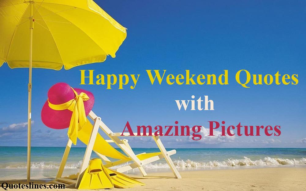 Happy Weekend Quotes And Wishes Picture