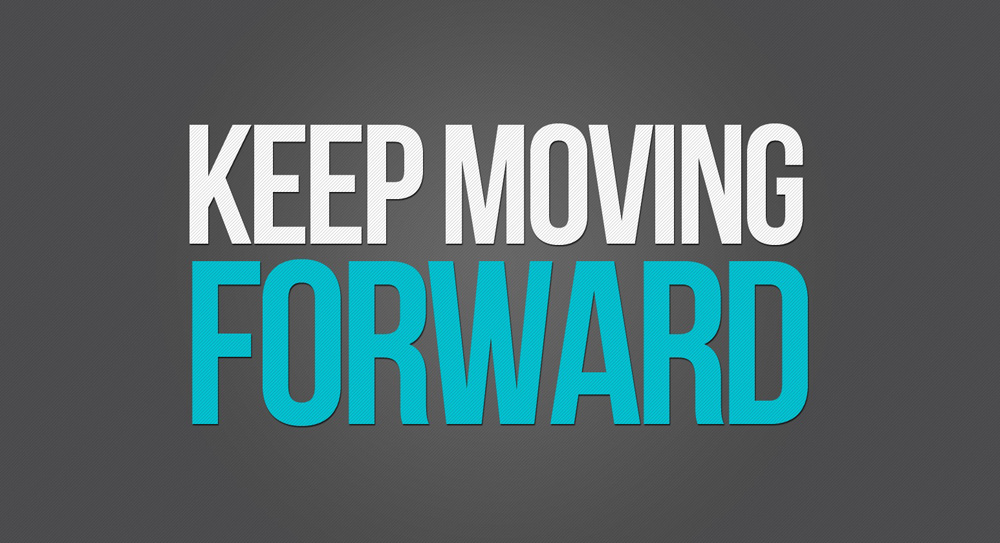 Inspiring Keep Moving Forward Quotes Pictures