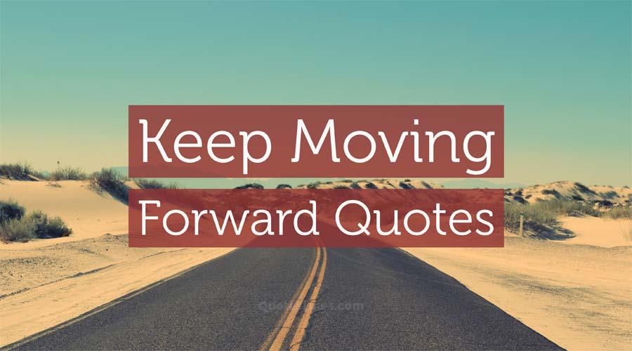 Keep-Moving-Forward-Quotes