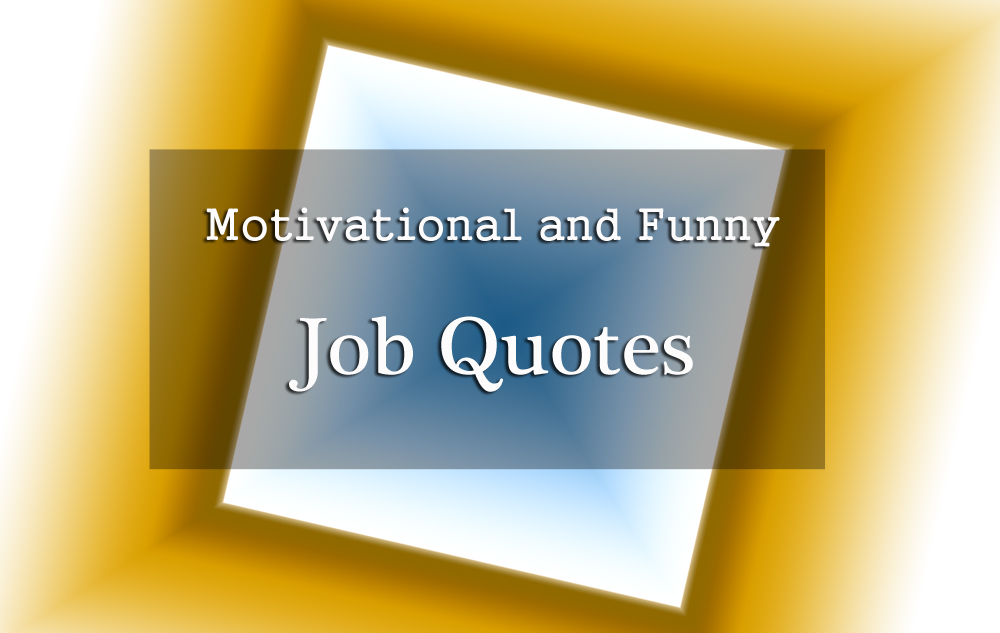 Motivational Job Quotes Pictures (1)