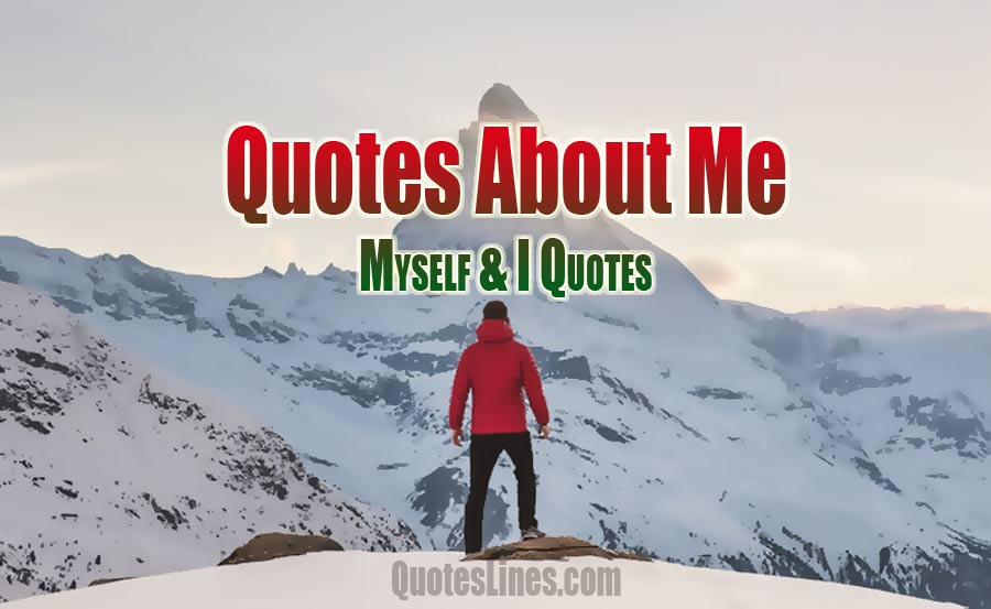 Best Quotes About Me Myself And I With Pictures