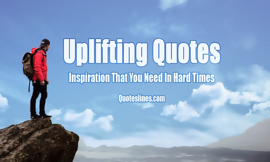 Uplifting-quotes-with-pictures-for-hard-times
