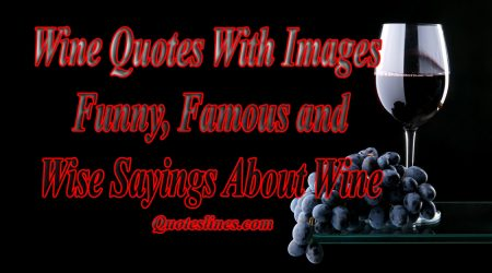 Wine Quotes With Images - Funny & Famous Sayings About Wine