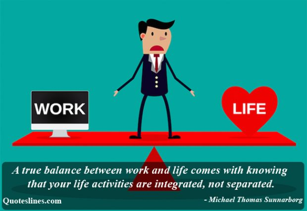 Work Life Balance Quote Unique Inspiring Work Life Balance Quotes With Pictures