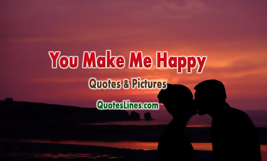 You-make-me-happy-quotes-and-pictures