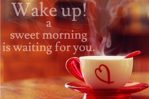 Sweet Good Morning Coffe Quotes Wake Up Love